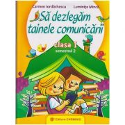Sa dezlegam tainele comunicarii clasa I semestrul II ( CD ) ( Editura: Carminis, Autor: Carmen Iordachescu, Luminita Minca ISBN 978-973-123-265-2 )