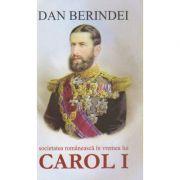 Societatea romaneasca in vremea lui Carol I ( Editura: cartex, Autor: Dan Berindei ISBN 978-606-8023-63-2 )