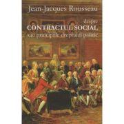 Despre contractul social sau principiile dreptului politic ( Editura: Cartex, Autor: Jean -Jacques Rousseau ISBN 978-606-8023-67-0 )