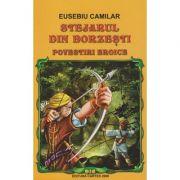 Stejarul din Borzesti, Povestiri istorice ( Editura: Cartex, Autor: Eusebiu Camilar, ISBN 978-973-104-613-6 )