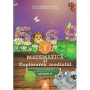 Matematica si Explorarea mediului clasa I, partea a II -a varianta A ( Editura: Euristica, Autor: Dumitru D. paraiala ISBN 978-606-8751-07-8 )