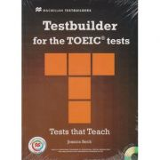 Testbuilder for the TOEIC tests, Tests that Teach + Audio CD s ( Editura: Macmillan, Autor: Jessica Beck ISBN 978-0-230-45276-3 )