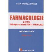 Farmacologie pentru moase si asistenti medicali note de curs Editia a 2-a ( Editura: Medicala, Autor: Oana Andreia Coman ISBN 978-973-39-0783-1 )