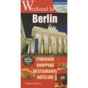 Weekend la Berlin ( Editura: Nomina ISBN 978-606-535-701-3 )
