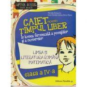 Caiet pentru timp liber, Limba si Literatura Romana, Matematica clasa a IV-a ( Editura: Paralela 45, Autor: Marinela Scripcariu ISBN 978-973-47-2038-5 )