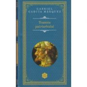 Toamna patriarhului ( Editura: Rao, Autor: Gabriel Garcia Marquez ISBN 978-606-609-572-3 )