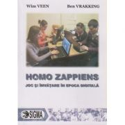 Homo Zappiens, Joc si invatare in epoca digitala ( Editura: Sigma, Autor: Wim Veen, Ben Vrakking ISBN 978-973-649-713-1 )