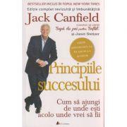 Principiile succesului, cum sa ajungi de unde esti acolo unde vrei sa fii ( Editura: Act si Politon, Autor: Jack Canfield ISBN 978-606-8637-58-7 )