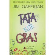 Tata este gras ( Editura: Act si Politon, Autor: Jim Gaffigan ISBN 978-606-8637-62-4 )