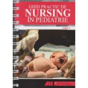 Ghid practic de nursing in pediatrie ( Editura: All ISBN 978-606-587-336-0 )