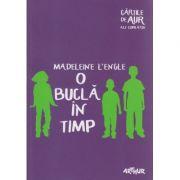 O bucla in timp ( Editura: Arthur, Autor: madeleine L Engle ISBN 978-606-788-011-3 )