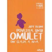 Povestea unui omulet din clasa a IV-a ( Editura: Arthur, Autor: Judy Blume ISBN 978-606-788-012-0 )