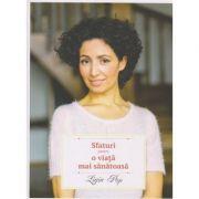 Sfaturi pentru o viata mai sanatoasa ( Editura: Curtea Veche, Autor: ligia Pop ISBN 978-606-588-865-4 )