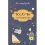 Tocanita pentru suflet ( Editura: Curtea Veche, Autor: Dr. Mihaela Bilic ISBN 978-606-588-862-3 )