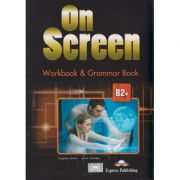 On Screen B2+ Workbook and Grammar Book ( Editura: Express Publishing, Autor: Virginia Evans, Jenny Dooley ISBN 978-1-4715-2286-4 )