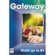 Gateway 2nd Edition Build up to B1 ( Editura: Macmillan, Autor: David Spencer ISBN 978-1-786-32527-3 )