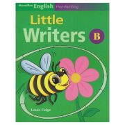 Little Writers B for Handwriting ( Editura: Macmillan, Autor: Louis Fidge ISBN 978-1-4050-6079-0 )
