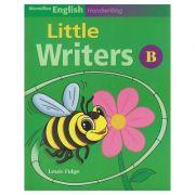Little Writers B for Handwriting ( Editura: Macmillan, Autor: Louis Fidge ISBN 978-1-4050-6079-0 )