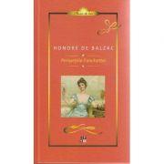 Peripetiile Fanchettei ( Editura: Minerva, Autor: Honore de Balzac ISBN 978-973-21-1024-9 )