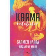 Karma relatiilor ( Editura: One Book, Autor: Carmen Harra ISBN 978-606-93577-6-7 )