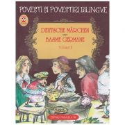 Deutsche Marchen / Basme Germane Volumul II ( Editura: Paralela 45 ISBN 978-973-47-1636-9 )