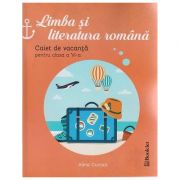 Limba si literatura romana caiet de vacanta pentru clasa a VI a ( Editura: Booklet, Autor: Alina Curcan ISBN 978-606-590-354-8 )