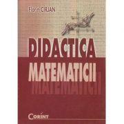 Didactica Matematicii ( Editura: Corint, Autor: Florin Cirjan ISBN 978-973-135-232-9 )