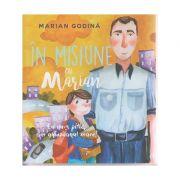 In misiune cu Marian( Eu nu-s pitic, am ghiozdanul mare ) ( Editura: Curtea Veche, Autor: Marian Godina ISBN 978-606-588-877-7 )