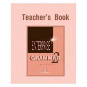 Curs de gramatica limba engleza Enterprise Grammar 2 Manualul profesorului ( Editura: Express Publishing, Autor: Virginia Evans, Jenny Dooley ISBN: 978-1-903128-76-3 )