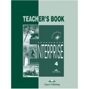 Curs limba engleză Enterprise 4 Manualul profesorului ( Editura: Express Publishing, Autor: Virginia Evans, jenny Dooley ISBN 978-1-84216-822-6 )