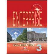 Curs limba engleză Enterprise 3 Caiet de activitati video ( Editura: Express Publishing, Autor: Virginia Evans, Jenny Dooley ISBN 978-1-84466-197-8