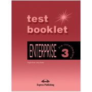 Curs limba engleză Enterprise 3 Teste ( editura: Express Publishing, autori: Virginia Evans, Jenny Dooley ISBN 978-1-84216-678-9 )