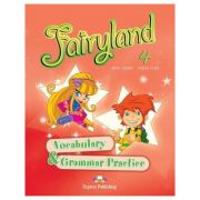 Curs limba engleză Fairyland 4 Caiet exerciții vocabular şi gramatica ( Editura: Express Publishing, Autor: Jenny Dooley, Virginia Evans ISBN 978-1-84679-427-8 )