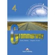 Curs de gramatică limba engleză Grammarway 4 Manualul elevului ( Editura: Express Publishing, Autor: Jenny Dooley, Virginia Evans ISBN 978-1-903128-97-8 )