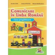 Comunicare in Limba Romana clasa pregatitoare ( Editura: Lizuka Educational, Autor: Aurelia Ivan, Ionela Apostol, Mirela Mihailescu ISBN 978-606-93136-9-5 )