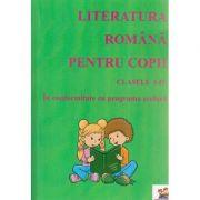 Literatura romana pentru copii clasele I-IV in conformitate cu programa scolara ( Editura: Lizuka Educativ ISBN 978-606-93438-9-0 )