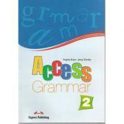 Curs limba engleză Access 2 Gramatica ( Editura: Express Publishing, Autor: Virginia Evans, jenny Dooley 978-1-84679-784-2 )