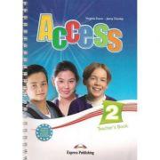 Curs limba engleză Access 2 Manualul profesorului ( Editura: Express Publishing, Autor: Virginia Evans, Jenny Dooley ISBN 978-1-84679-782-8 )