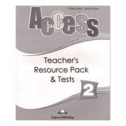 Curs limba engleză Access 2 Material adiţional pentru profesor şi teste ( Editura: Express Publishing, Autor: Virginia Evans, Jenny Dooley ISBN 9781846797859 )