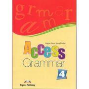 Curs limba engleza Access 4 Gramatica ( Editura: Express Publishing, Autor: Virginia Evans, Jenny Dooley ISBN 978-1-84862-033-9 )