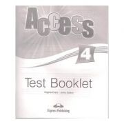 Curs limba engleza Access 4 Teste ( Editura: Express Publishing, Autor: Virginia Evans, Jenny Dooley ISBN 978-1-84862-284-5 )