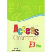 Curs limba engleza Access 3 Gramatica Plus ( Editura: Express Publishing, Autor: Virginia Evans, Jenny Dooley ISBN 978-1-848-62-196-1 )