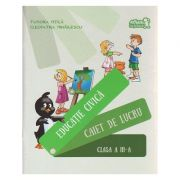 Educatie civica, Caiet de lucru clasa a III-a ( Editura: Art Grup Editorial, Autor: Tudora Pitila, Cleopatra Mihailescu ISBN 978-606-710-328-1 )
