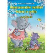Mama mamutilor mahmuri / Elefanti cu rochite si alte povestiri ( Editura: Agora, Autor: Mircea Santimbreanu ISBN 978-606-8391-29-8 )