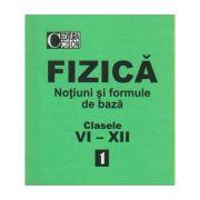FIZICA - NOTIUNI sI FORMULE de BAZA - cl. 6-12 vol 1