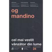Cel mai vestit vanzator din lume ( Editura: Curtea Veche, Autor: Og Mandino ISBN 978-606-588-700-8 )