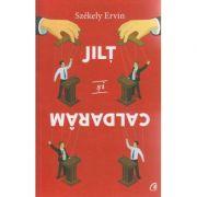 Jilt si caldaram ( Editura: Curtea Veche, Autor: Szekely Ervin ISBN 978-606-588-873-9 )