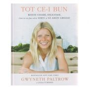 Tot ce-i bun ( Ediura: Curtea Veche, Autor: Gwyneth Paltrow, Julia Turshen ISBN 978-606-588-804-3 )