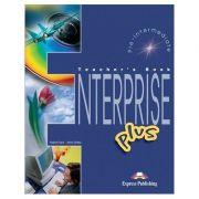 Curs limba engleză Enterprise Plus Manualul profesorului ( Editura: Express Publishing, Autor: Virginia Evans, Jenny Dooley ISBN 9781843258131 )
