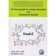 Performanta in Limba Romana prin Concursul Euclid clasa II Editia 2015-2016 ( Editura: Concept Didactic, Autor: Laura-Roxana Alexandru ISBN 978-606-93088-1-3 )
